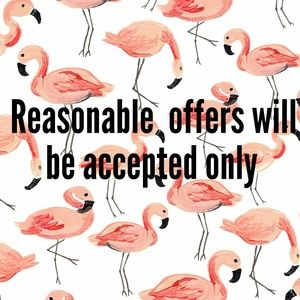 Other - PLEASE BE REASONABLE
